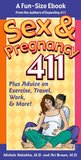 Sex & Pregnancy 411: Everything You Wanted To Know About Sex While Pregnant, But Were Afraid to Ask! Bonus: Plus Extra Advice On Exercise, Travel And Work! ... Excerpt From the Best-Seller, Expecting 411