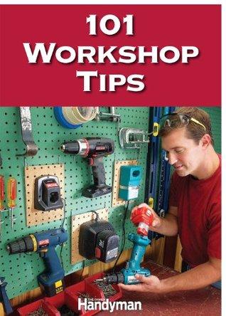 101 Workshop Tips - EPUB TORRENT por Family Handyman Magazine