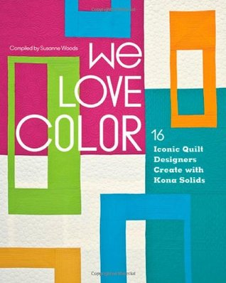 We Love Color by Susanne Woods