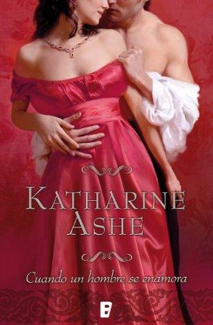Ebook Cuando un hombre se enamora by Katharine Ashe PDF!