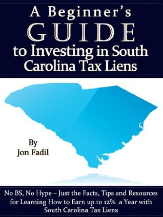 A Beginner's Guide to Investing in South Carolina Tax Liens