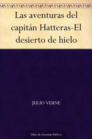 Las aventuras del capitán Hatteras-El desierto de hielo