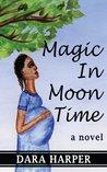 Magic In Moon Time