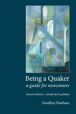 Being a Quaker by Geoffrey Durham
