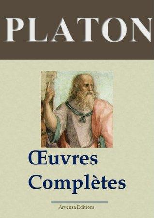 Platon: Oeuvres complètes - Les 43 titres