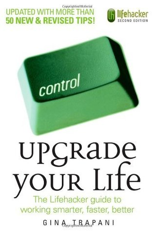 Upgrade Your Life by Gina Trapani