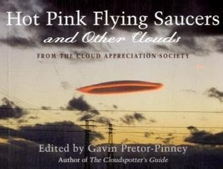 Hot Pink Flying Saucers and Other Clouds