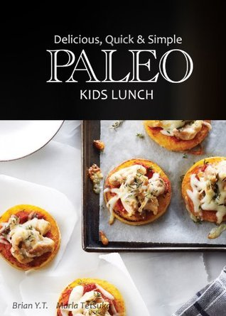 Paleo Kids Lunch - Delicious Quick & Simple Recipes