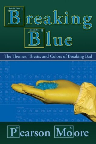 Breaking Blue: The Themes, Thesis, and Colors of Breaking Bad