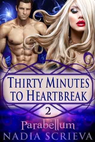 Parabellum (Thirty Minutes to Heartbreak, #2)