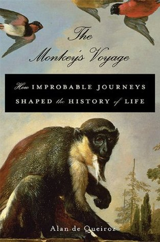 How Improbable Journeys Shaped the History of Life - Alan de Queiroz