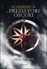 I Predatori Oscuri by Julia Sienna