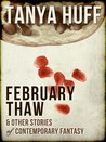 February Thaw & Other Stories of Contemporary Fantasy by Tanya Huff