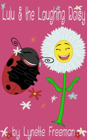 Lulu and the Laughing Daisy (Lulu the Ladybug Children's Books Collection)