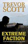 Extreme Faction (Jake Adams International Thriller, #2)