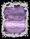 Schattenmelodie by Daphne Unruh