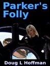 Parker's Folly (The T'aafhal Inheritance)