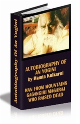 "RED HOT NON-FICTION-Autobiography Of An Yogini by Mamta Kulkarni 'Man From Mountains"" Shree Gagangiri Maharaj , A Miraculous Seer From Himalayas (1)"