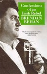 Confessions Of An Irish Rebel (Arena Books)