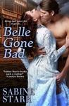 Belle Gone Bad by Sabine Starr
