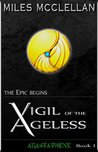 Vigil of the Ageless - 1 - Arastathene I of II