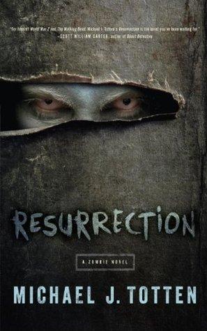 Resurrection: A Zombie Novel: Resurrection Book 1