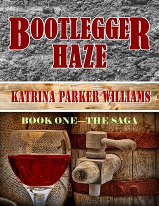 bootlegger-haze-the-saga-book-one-also-read-bootlegger-haze-the-legacy-book-two-trouble-down-south-and-other-stories-and-mo-trouble-down-south-the-bootlegger-haze-series