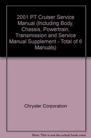 2001 PT Cruiser Service Manual (Including Body, Chassis, Powertrain, Transmission and Service Manual Supplement - Total of 6 Manuals)