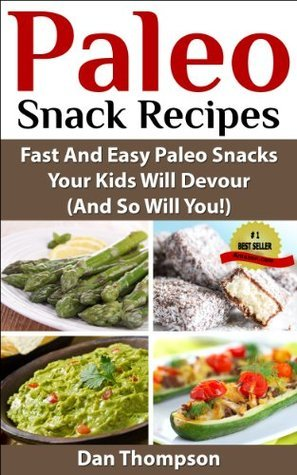 Paleo Snack Recipes : Fast And Easy Paleo Snacks Your Kids Will Devour