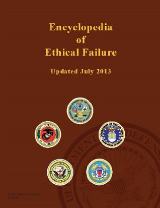 Encyclopedia of Ethical Failure - United States Government - ... by U.S. Army