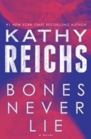 Bones Never Lie (Temperance Brennan, #17)