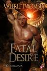 Fatal Desire (Guardians #2)