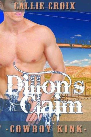 Dillon's Claim by Callie Croix
