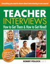 Teacher Interviews How to Get Them and How to Get Hired!