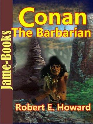 Conan The Barbarian : 20 Adventure Tales of Conan