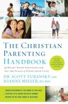Book cover for The Christian Parenting Handbook: 50 Heart-Based Strategies for All the Stages of Your Child's Life