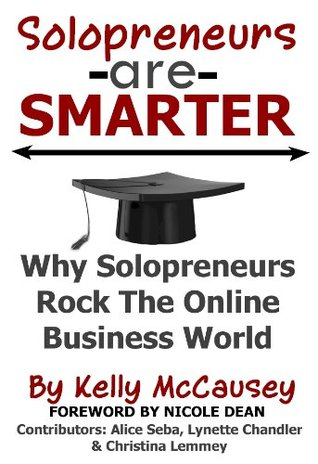 Solopreneurs are Smarter: Why Solopreneurs Rock The Online Business World