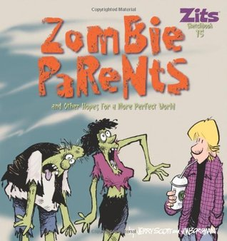 Zombie Parents (Zits Sketchbook, #15)