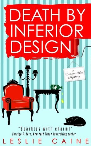 Death by Inferior Design (A Domestic Bliss Mystery, #1)