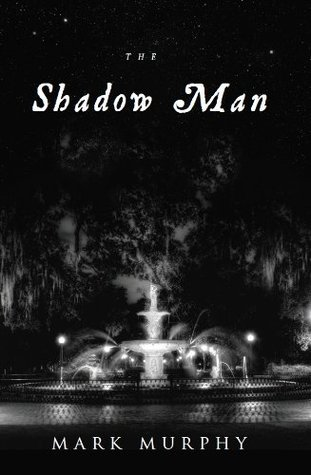 The shadow man by Mark   Murphy