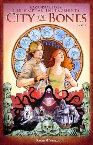 Cassandra Clare's The Mortal Instruments: City of Bones Part 1 of 2