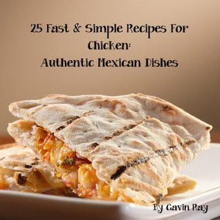 25 fast simple recipes for chicken authentic mexican dishes by 19055743 forumfinder Image collections