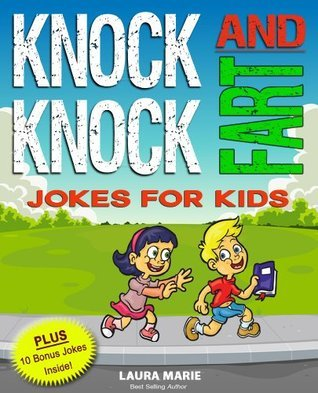 Knock Knock & Fart Jokes for Kids: Over 100 Hilarious and Funny Jokes to Choose From!