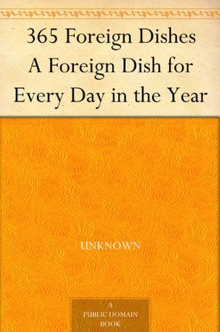 365 Foreign Dishes A Foreign Dish for Every Day in the Year