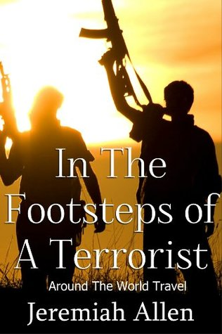 In The Footsteps Of A Terrorist