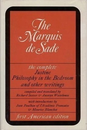 The Marquis De Sade: The Complete Justine, Philosophy In The Bedroom, And  Other