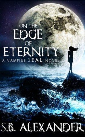 On the Edge of Eternity (Vampire SEALs #2)