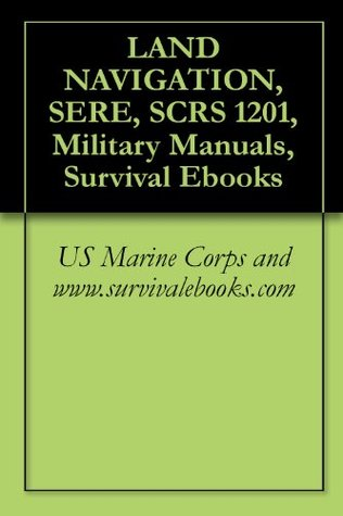 LAND NAVIGATION, SERE, SCRS 1201, Military Manuals, Survival Ebooks