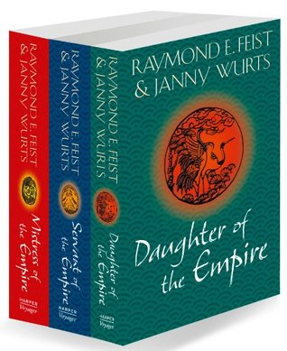 The Complete Empire Trilogy: Daughter of the Empire, Mistress of the Empire, Servant of the Empire(The Empire Trilogy 1-3)