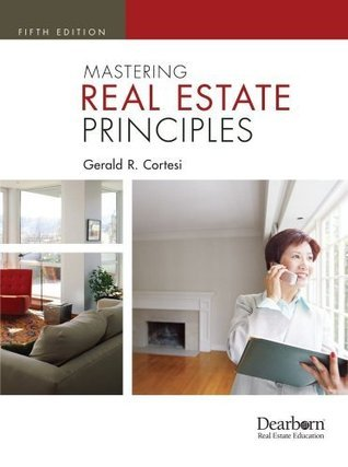 Mastering Real Estate Principles, 5th (Fifth) Edition: 5th (Fifth) Edition